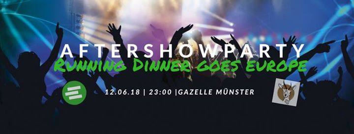 Running Dinner goes Gazelle – Die Aftershowparty